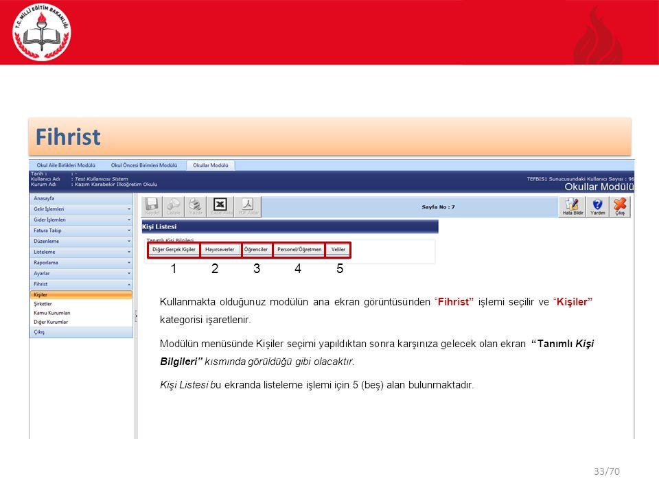 """33/70 Fihrist 23451 Kullanmakta olduğunuz modülün ana ekran görüntüsünden """"Fihrist"""" işlemi seçilir ve """"Kişiler"""" kategorisi işaretlenir. Modülün menüsü"""