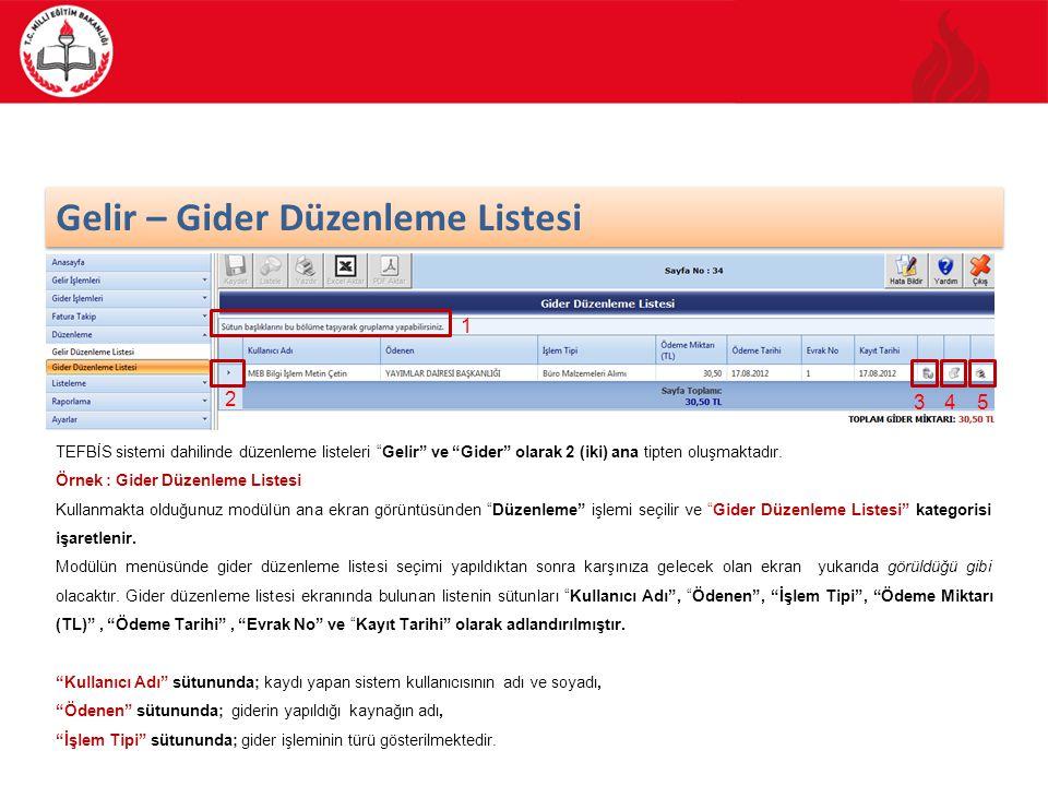 """59/70 Gelir – Gider Düzenleme Listesi TEFBİS sistemi dahilinde düzenleme listeleri """"Gelir"""" ve """"Gider"""" olarak 2 (iki) ana tipten oluşmaktadır. Örnek :"""