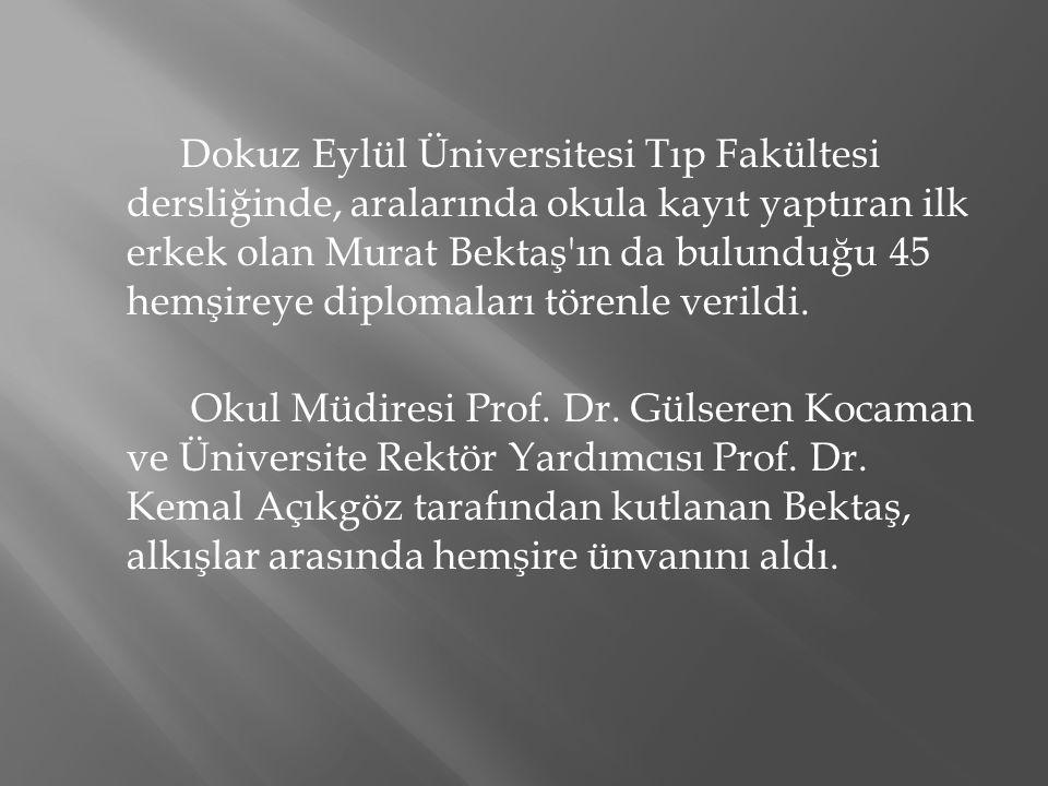 Dokuz Eylül Üniversitesi Tıp Fakültesi dersliğinde, aralarında okula kayıt yaptıran ilk erkek olan Murat Bektaş'ın da bulunduğu 45 hemşireye diplomala
