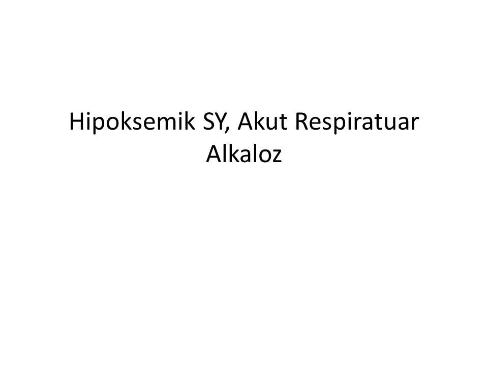 Hipoksemik SY, Akut Respiratuar Alkaloz