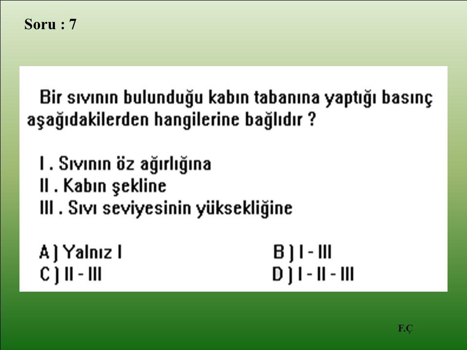 F.Ç Soru : 7