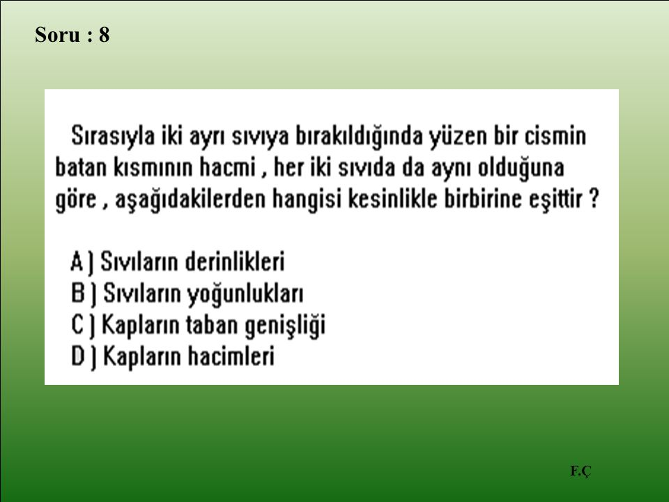 F.Ç Soru : 8