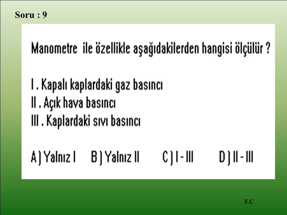 F.Ç Soru : 9