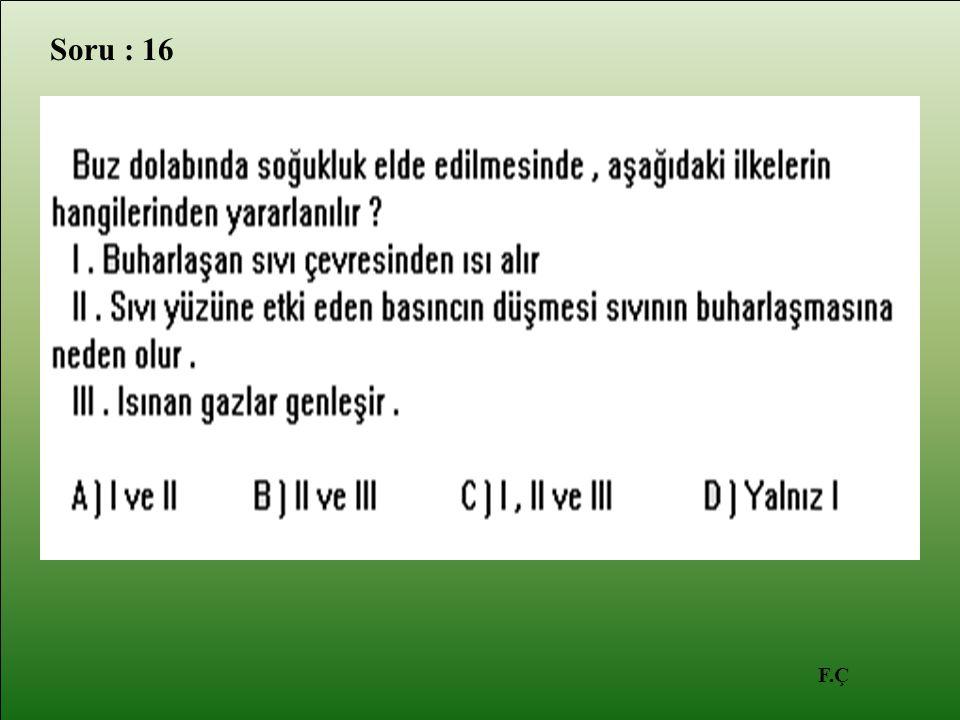 F.Ç Soru : 16