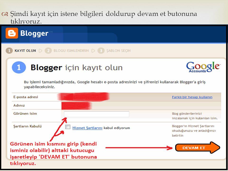   Şimdi blogumuzu oluşturmak için sadece bir butona tıklamamız yeterli olacak.