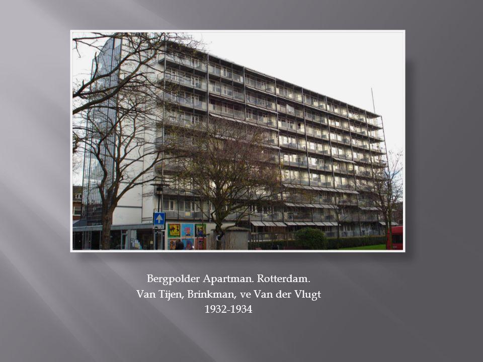 Bergpolder Apartman. Rotterdam. Van Tijen, Brinkman, ve Van der Vlugt 1932-1934