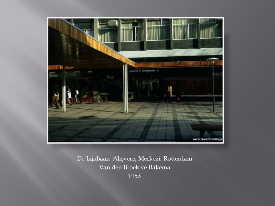 De Lijnbaan Alışveriş Merkezi, Rotterdam Van den Broek ve Bakema 1953