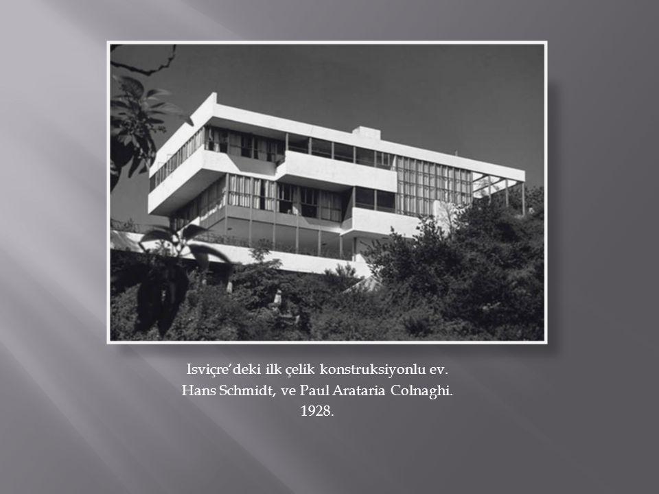 Isviçre'deki ilk çelik konstruksiyonlu ev. Hans Schmidt, ve Paul Arataria Colnaghi. 1928.