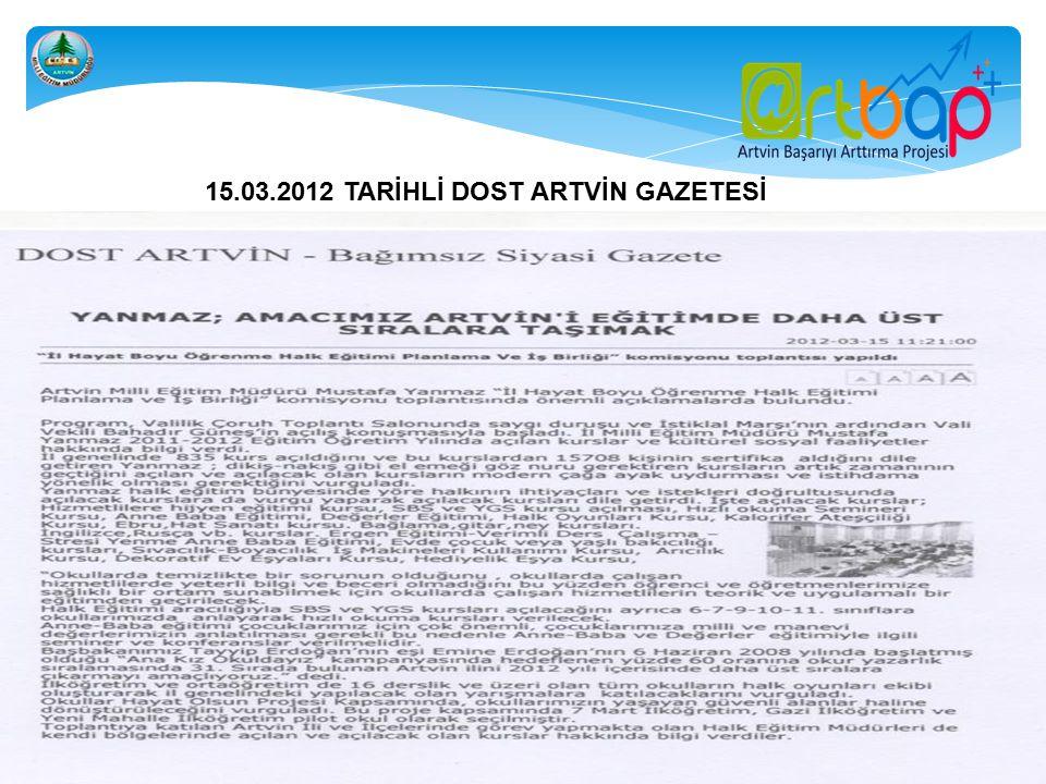 15.03.2012 TARİHLİ DOST ARTVİN GAZETESİ