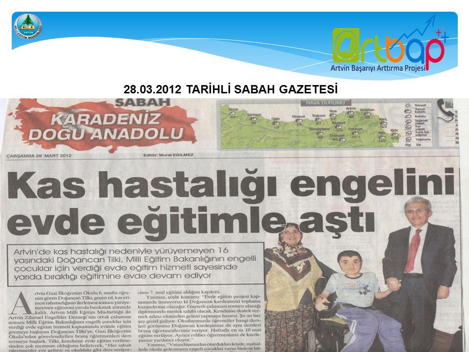 28.03.2012 TARİHLİ SABAH GAZETESİ