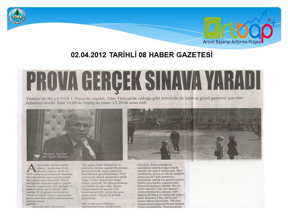 02.04.2012 TARİHLİ 08 HABER GAZETESİ