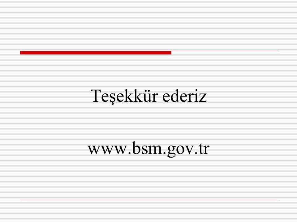 Teşekkür ederiz www.bsm.gov.tr