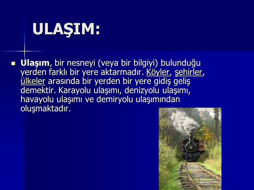 TÜRKİYE'DE ULAŞIM: TÜRKİYE'DE ULAŞIM: