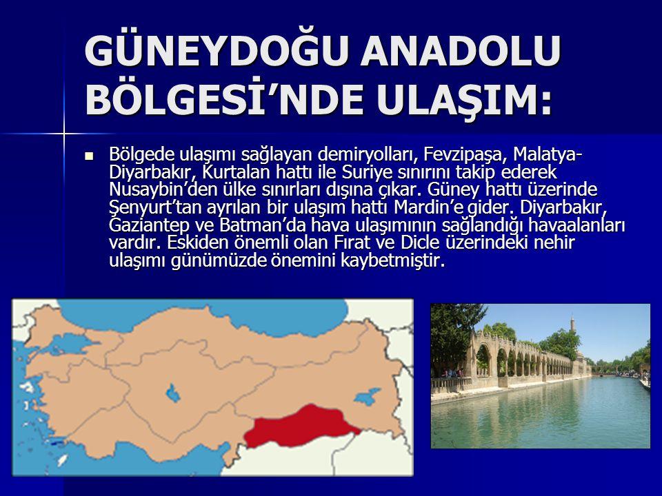 DOĞU ANADOLU BÖLGESİ'NDE ULAŞIM: Doğu-batı doğrultusunda iki önemli yol uzanır: Erzincan- Erzurum-Pasinler karayolu; Malatya-Elazığ-Muş-Van karayolu.