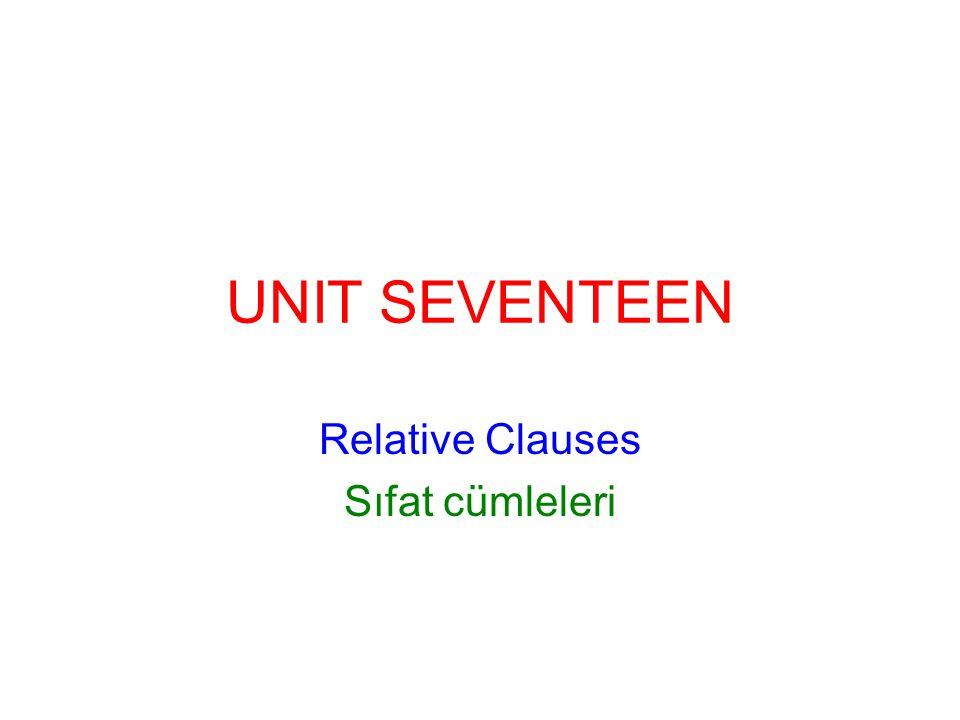UNIT SEVENTEEN Relative Clauses Sıfat cümleleri