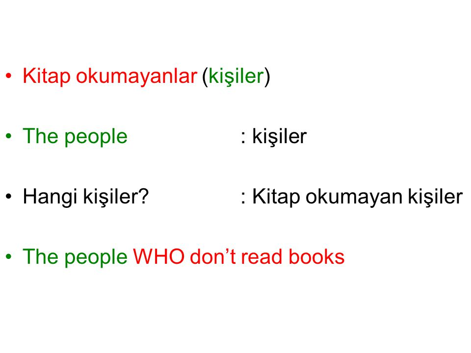 Kitap okumayanlar (kişiler) The people: kişiler Hangi kişiler? : Kitap okumayan kişiler The people WHO don't read books