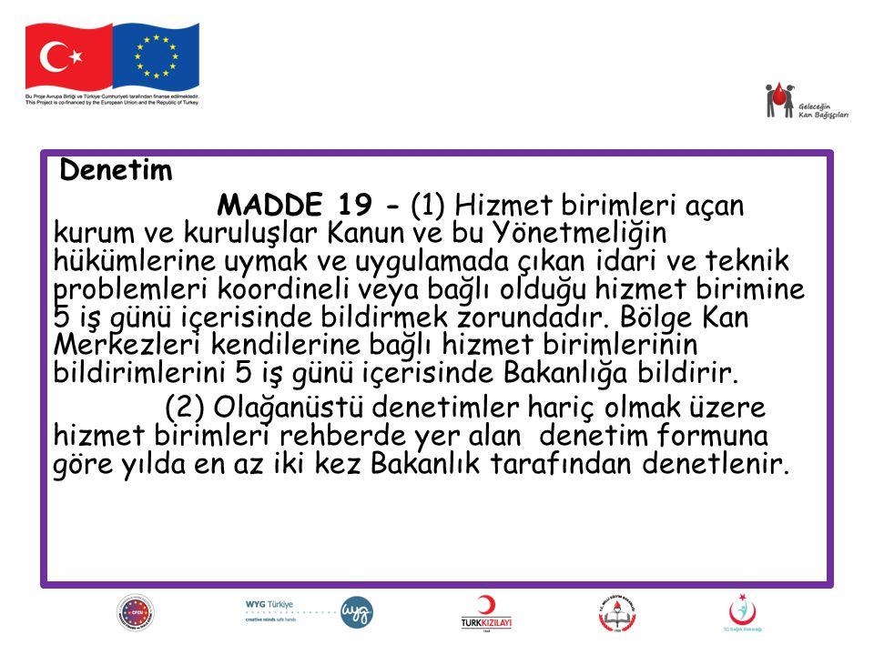 Denetim MADDE 19 - (1) Hizmet birimleri açan kurum ve kuruluşlar Kanun ve bu Yönetmeliğin hükümlerine uymak ve uygulamada çıkan idari ve teknik proble