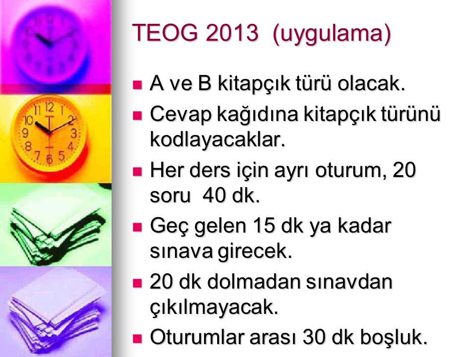 TEOG 2013 (uygulama) A ve B kitapçık türü olacak. A ve B kitapçık türü olacak. Cevap kağıdına kitapçık türünü kodlayacaklar. Cevap kağıdına kitapçık t