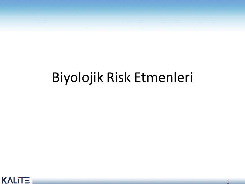 1 Biyolojik Risk Etmenleri