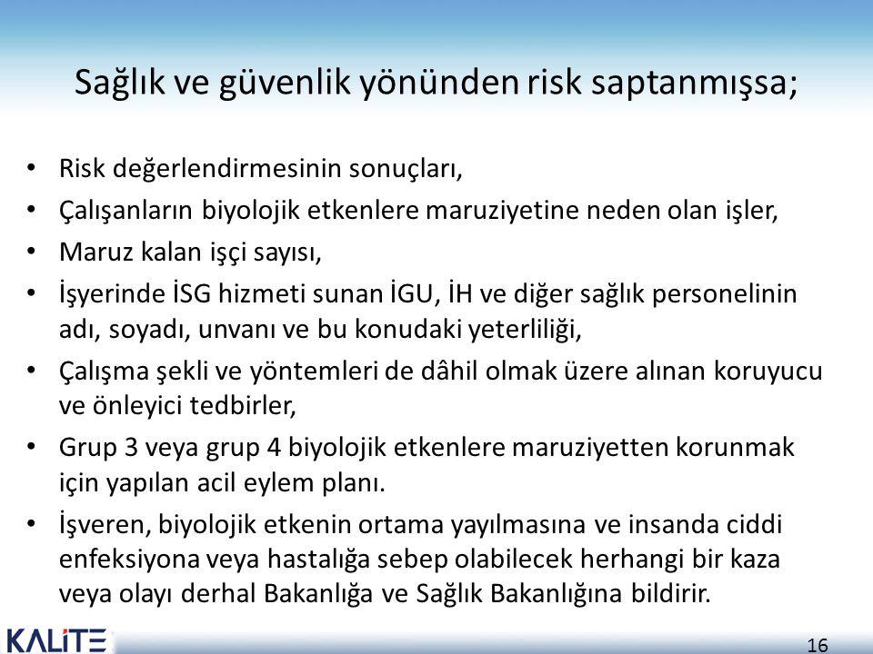16 Sağlık ve güvenlik yönünden risk saptanmışsa; Risk değerlendirmesinin sonuçları, Çalışanların biyolojik etkenlere maruziyetine neden olan işler, Ma
