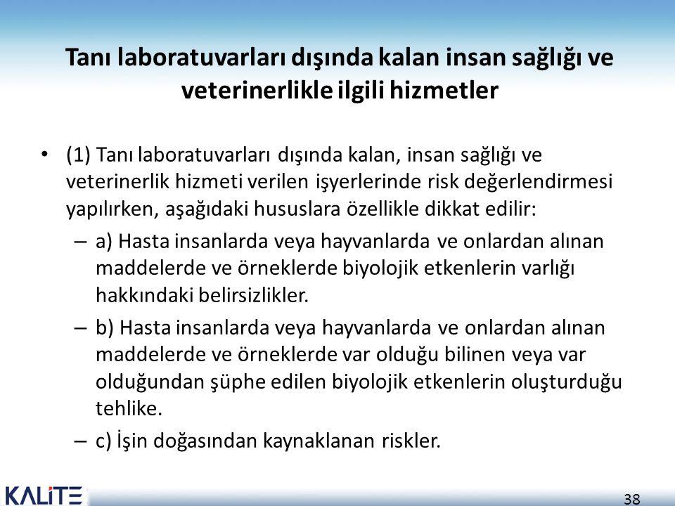 38 Tanı laboratuvarları dışında kalan insan sağlığı ve veterinerlikle ilgili hizmetler (1) Tanı laboratuvarları dışında kalan, insan sağlığı ve veteri