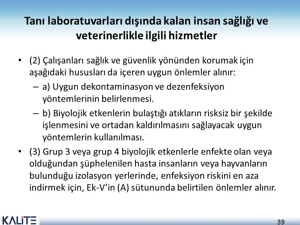 39 Tanı laboratuvarları dışında kalan insan sağlığı ve veterinerlikle ilgili hizmetler (2) Çalışanları sağlık ve güvenlik yönünden korumak için aşağıd