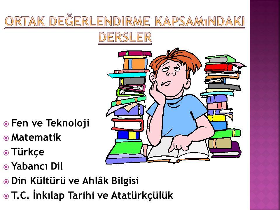  Fen ve Teknoloji  Matematik  Türkçe  Yabancı Dil  Din Kültürü ve Ahlâk Bilgisi  T.C. İnkılap Tarihi ve Atatürkçülük