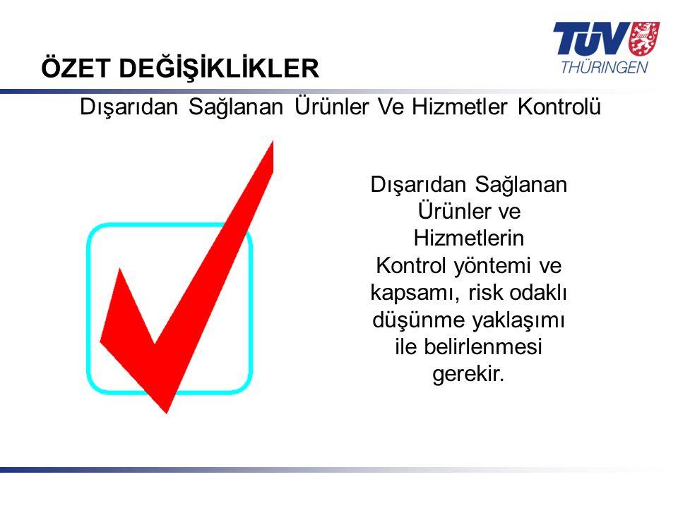 Mit Sicherheit in guten Händen! © TÜV Thüringen Anlagentechnik GmbH & Co. KG ÖZET DEĞİŞİKLİKLER Dışarıdan Sağlanan Ürünler ve Hizmetlerin Kontrol yönt