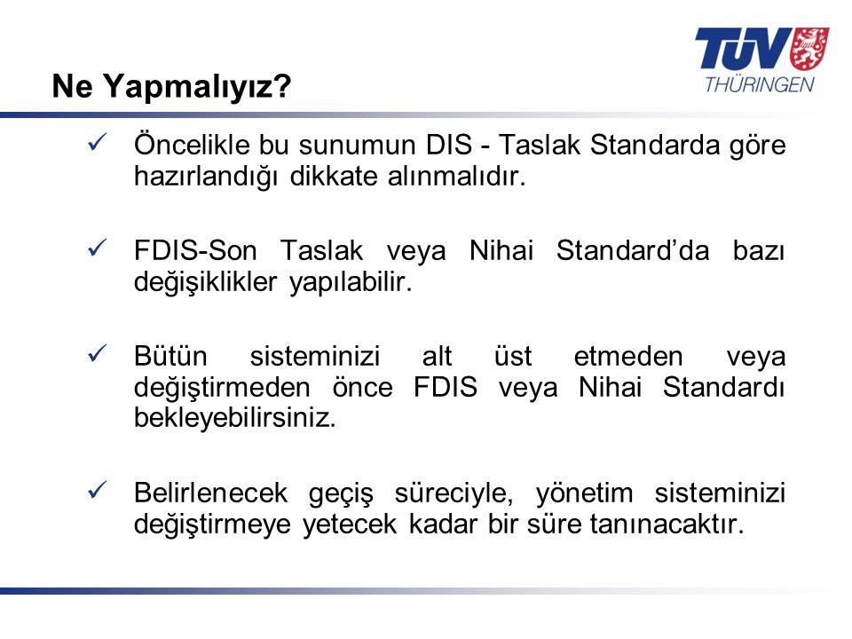 Mit Sicherheit in guten Händen! © TÜV Thüringen Anlagentechnik GmbH & Co. KG Ne Yapmalıyız? Öncelikle bu sunumun DIS - Taslak Standarda göre hazırland
