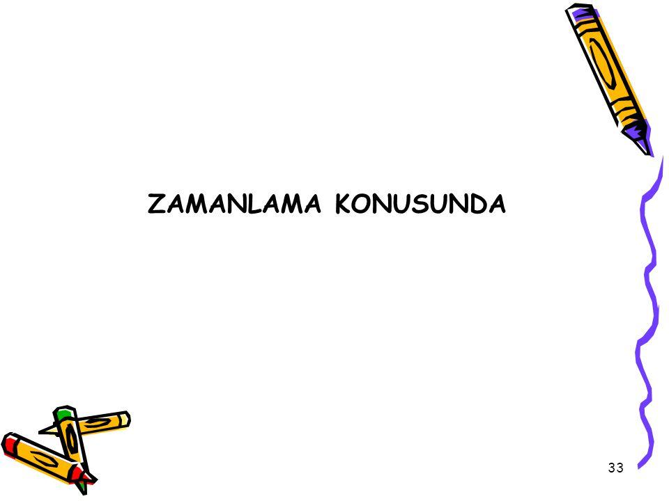 33 ZAMANLAMA KONUSUNDA