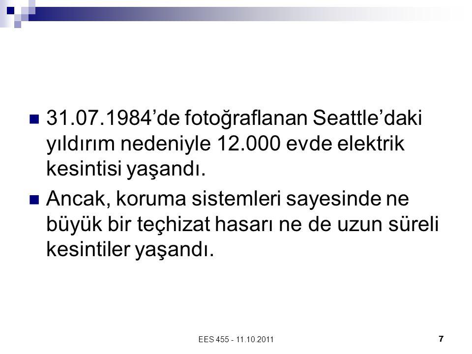 7 31.07.1984'de fotoğraflanan Seattle'daki yıldırım nedeniyle 12.000 evde elektrik kesintisi yaşandı. Ancak, koruma sistemleri sayesinde ne büyük bir