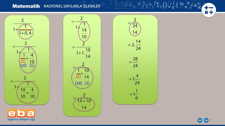 20 RASYONEL SAYILARLA İŞLEMLER (1) (10) (1) (14) (1)