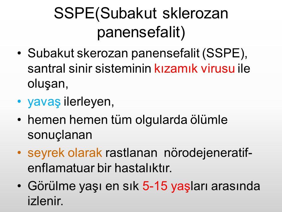 SSPE(Subakut sklerozan panensefalit) Subakut skerozan panensefalit (SSPE), santral sinir sisteminin kızamık virusu ile oluşan, yavaş ilerleyen, hemen