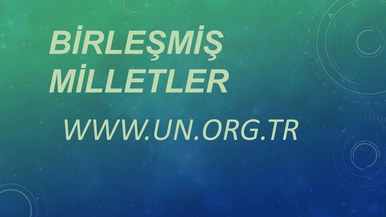 BİRLEŞMİŞ MİLLETLER WWW.UN.ORG.TR