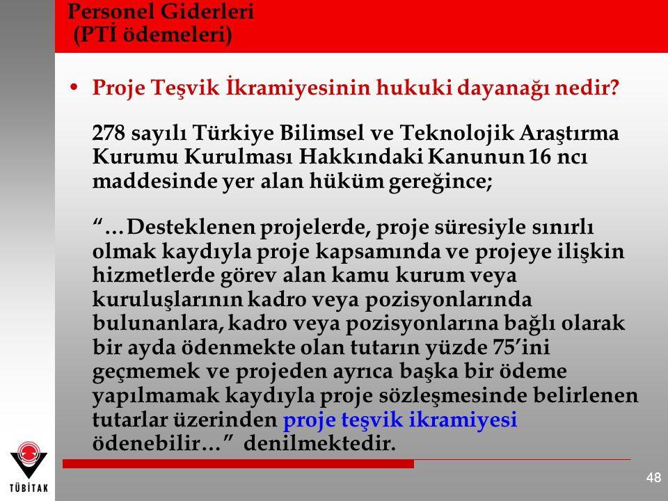 Personel Giderleri (PTİ ödemeleri) Proje Teşvik İkramiyesinin hukuki dayanağı nedir.