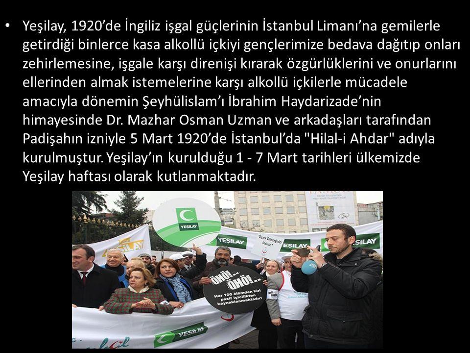 Yeşilay, 1920'de İngiliz işgal güçlerinin İstanbul Limanı'na gemilerle getirdiği binlerce kasa alkollü içkiyi gençlerimize bedava dağıtıp onları zehir