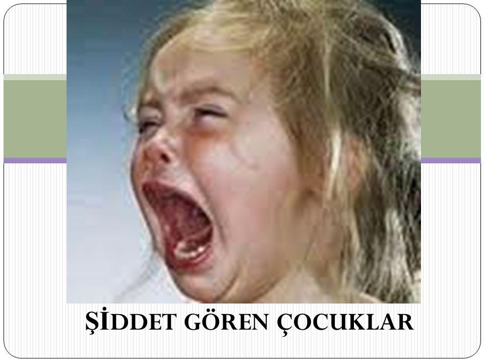 Şİ DDET GÖREN ÇOCUKLAR