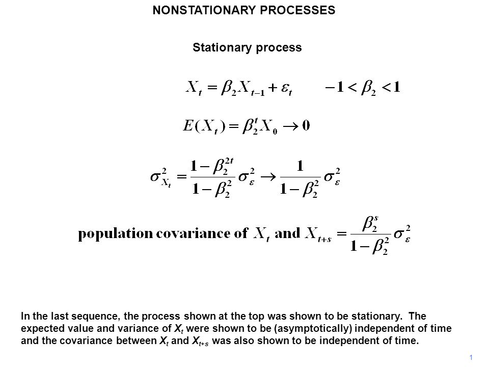NONSTATIONARY PROCESSES 1 In the last sequence, the process shown at the top was shown to be stationary. The expected value and variance of X t were s