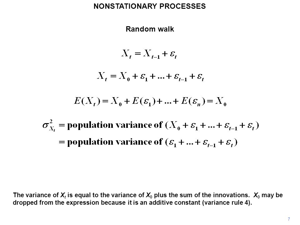 NONSTATIONARY PROCESSES 7 The variance of X t is equal to the variance of X 0 plus the sum of the innovations. X 0 may be dropped from the expression