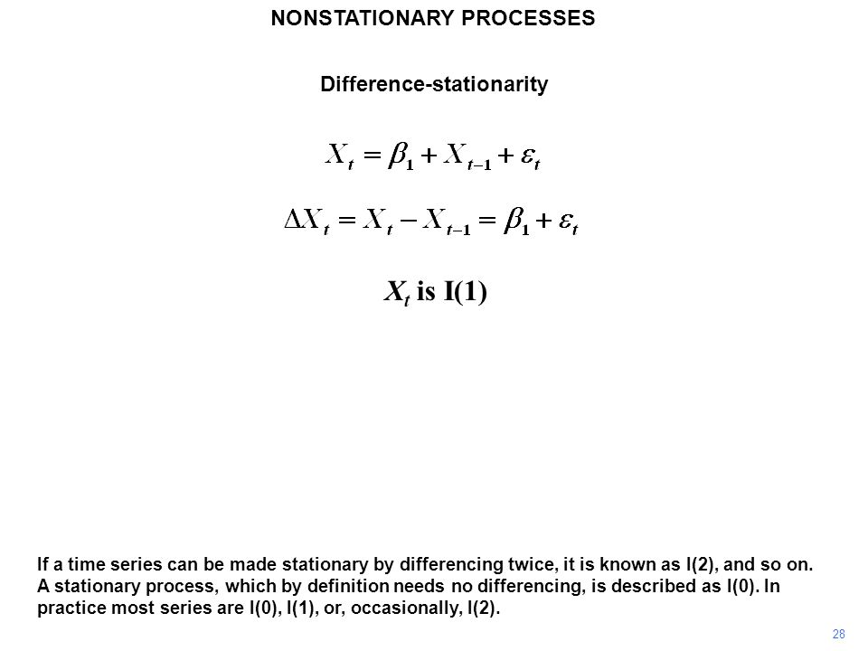 NONSTATIONARY PROCESSES 28 If a time series can be made stationary by differencing twice, it is known as I(2), and so on. A stationary process, which