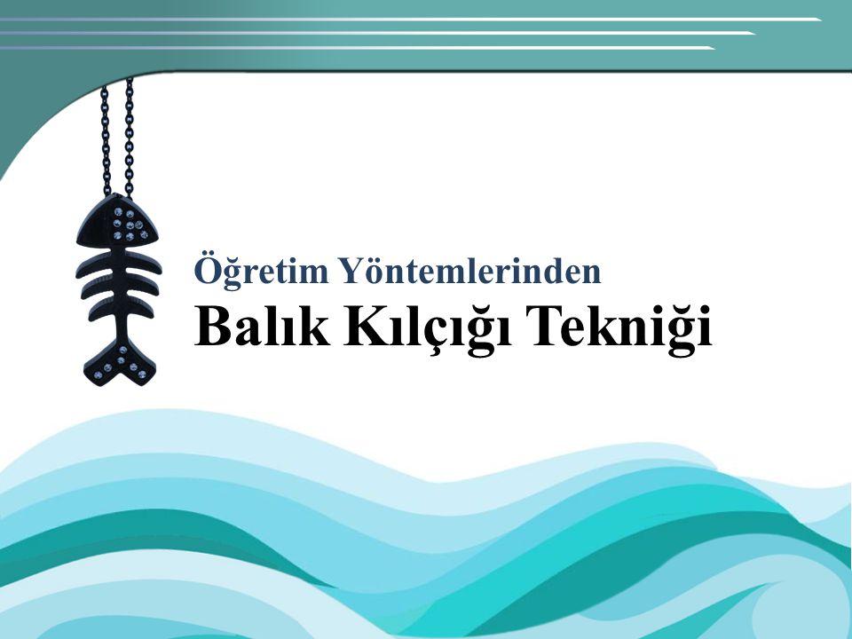 Balık Kılçığı Tekniği Öğretim Yöntemlerinden
