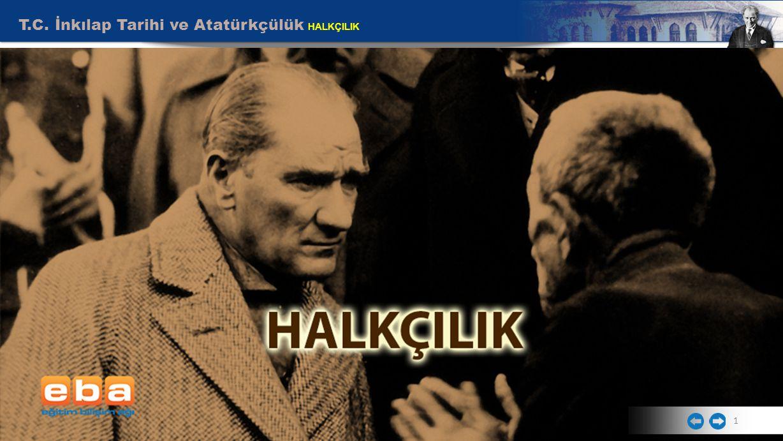 T.C. İnkılap Tarihi ve Atatürkçülük HALKÇILIK 1