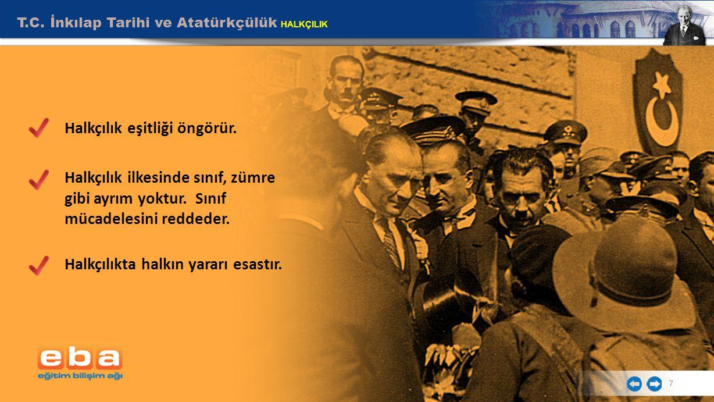 T.C.İnkılap Tarihi ve Atatürkçülük HALKÇILIK 7 Halkçılık eşitliği öngörür.