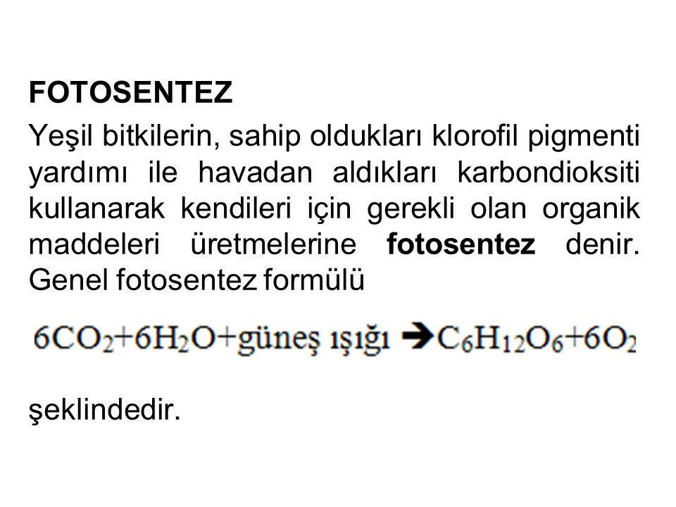 Denklemden görüldüğü gibi kullanılan karbondioksit oranında oksijen açığa çıkmaktadır.