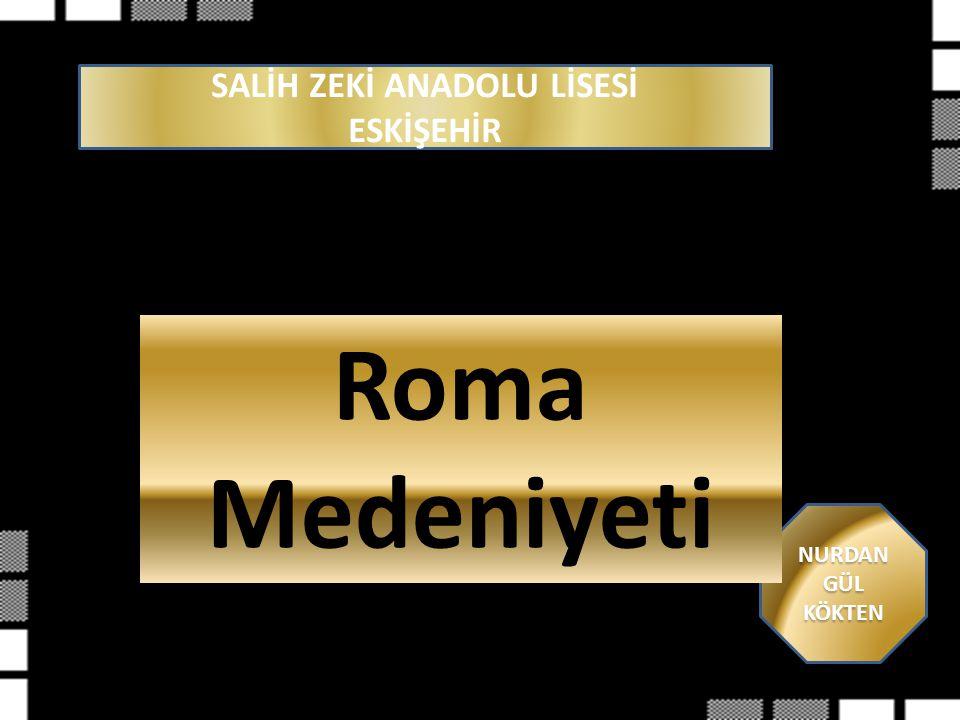 Roma uygarlI Ğ I Krallık Dönemi Cumhuriyet Dönemi İmparatorluk Dönemi Nurdan Gül (KÖKTEN )