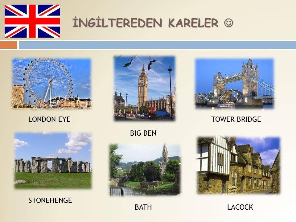 İNGİLTEREDEN KARELER İNGİLTEREDEN KARELER LONDON EYE BIG BEN TOWER BRIDGE STONEHENGE LACOCKBATH