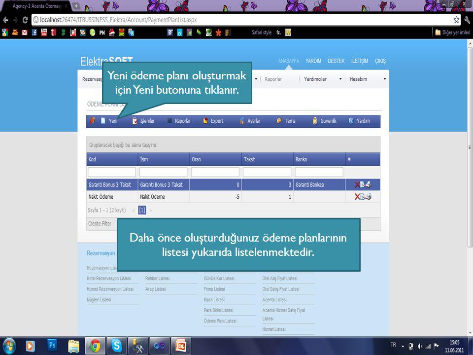 Daha önce oluşturdu ğ unuz ödeme planlarının listesi yukarıda listelenmektedir. Yeni ödeme planı oluşturmak için Yeni butonuna tıklanır.