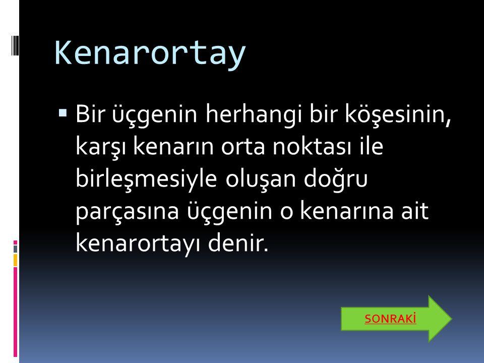 [AD] = [BC] KENARORTAYI [CF] = [AB] KENARORTAYI [BE] = [AC] KENARORTAYI