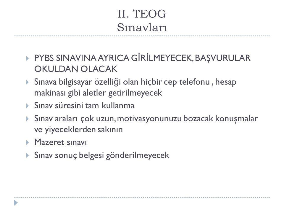 II.TEOG Sınavları Sınavın De ğ erlendirilmesi: a.