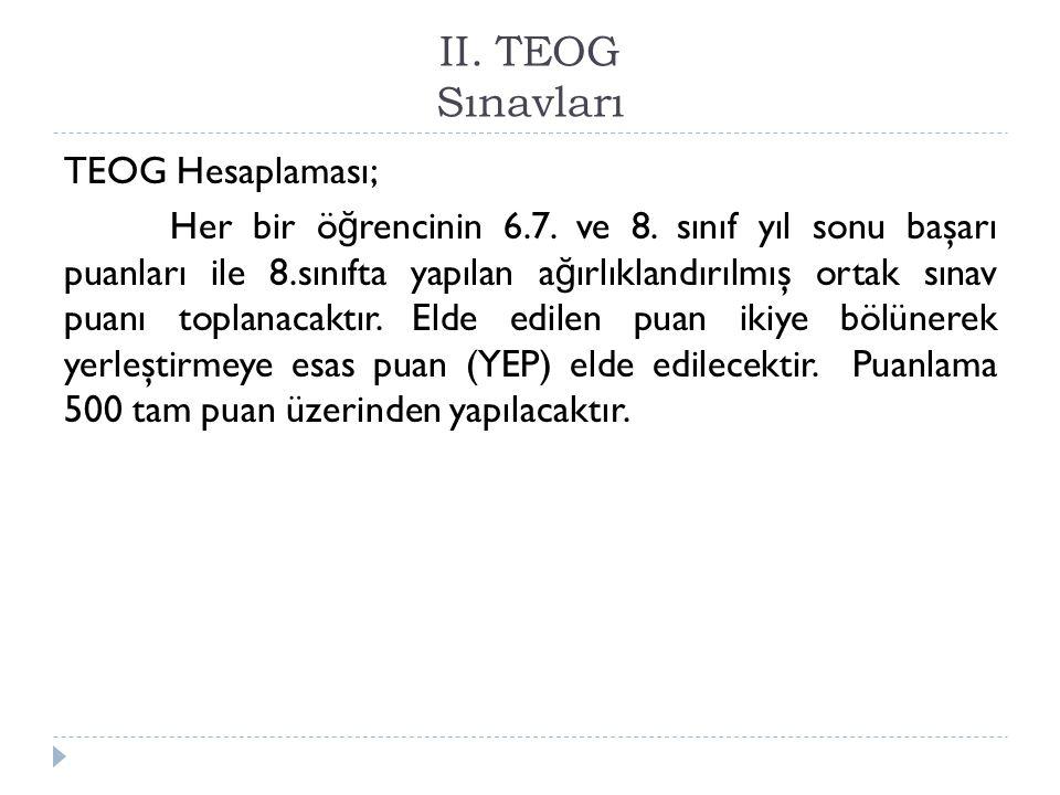 I.TEOG Sınavlar Görevler Okul Yönetimi Ö ğ renci bilgilerini e- Okul üzerinden güncellemek.